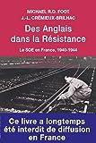 Des Anglais dans la Résistance : Le service secret britannique d'action (SOE) en France, 1940-1944