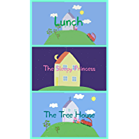 Storybook Collection: Lunch, The Sleepy Princess and The Tree House - Great Picture Book For Kids