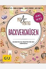 Mix & Fertig Backvergnügen: Die besten GU-Rezepte für den Thermomix (GU Themenkochbuch) Gebundene Ausgabe