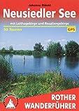 Neusiedler See: mit Leithagebirge und Rosaliengebirge. 50 Touren. Mit GPS-Daten (Rother Wanderführer)