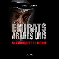 Émirats Arabes Unis: à la conquête du monde - Essais - documents