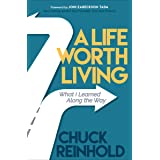 A Life Worth Living: What I Learned Along the Way (English Edition)