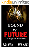 Bound by Future: A Passionate Romance (The Singham Bloodlines Book 4)