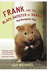 Frank and the Black Hamster of Narkiz The Complete Tale Kindle Edition