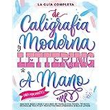 La Guía Definitiva de Caligrafía Moderna y Lettering a Mano para Principiantes: Una guía paso a paso y un libro de trabajo qu