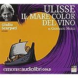 Ulisse. Il mare color del vino letto da Giulio Scarpati. Audiolibro. CD Audio formato MP3