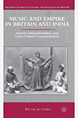 Music and Empire in Britain and India (Palgrave Studies in Cultural and Intellectual History) Hardcover
