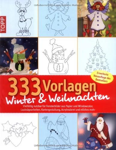 333 Vorlagen Winter & Weihnachten: vielfältig nutzbar für Fensterbilder aus Papier und Windowcolor, Laubsägearbeiten, Kartengestaltung, Acrylmalerei und etliches mehr