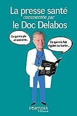 La presse santé commentée par le Doc Delabos Format Kindle