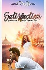 Satisfaction - Ein Rebell vor dem Herrn Kindle Ausgabe