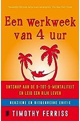 Een werkweek van 4 uur: ontsnap aan de 9-tot-5-mentaliteit en leid een rijk leven (Dutch Edition) Formato Kindle