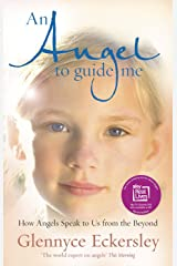 An Angel to Guide Me: How Angels Speak to Us from the Beyond Paperback