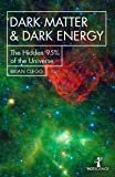 Dark Matter and Dark Energy: The Hidden 95% of the Universe (Hot Science)