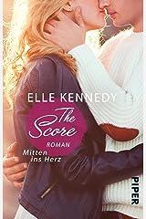 The Score – Mitten ins Herz: Roman (Off-Campus 3) Kindle Ausgabe