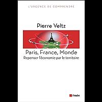 Paris, France, Monde: Repenser l'économie par le territoire (L'urgence de comprendre)