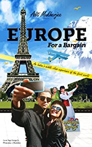 Europe for a bargain: An Indian's middle class experience of the first world