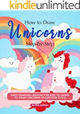 How to Draw Unicorns Step-by-Step: Easy Drawing Lessons for Kids to Learn to Draw Unicorns in Cartoon Style