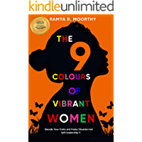 The 9 Colours of Vibrant Women: Decode Your Traits and Foster Situation led Self-Leadership !!
