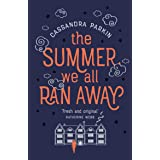"""The Summer We All Ran Away: """"A fascinating tale of the meeting of lost souls..."""""""