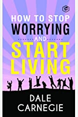 How To Stop Worrying And Start Living (English Edition) Formato Kindle