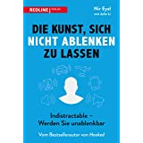 Die Kunst, sich nicht ablenken zu lassen: Indistractable - Werden Sie unablenkbar (German Edition)