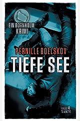 Tiefe See: Ein dänische Krimi aus Bornholm (Detektivin Agnethe Bohn, Band 2) Paperback