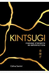 Kintsugi: Finding Strength in Imperfection (English Edition) Formato Kindle