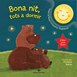 Bona Nit, Tots A Dormir: Conte infantil per dormir - Llibre per a bebès amb llum incorporada: 1 (Contes per a dormir amb llum