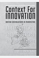 Context for Innovation: British (r)evolutions in Perspective (Invention Series Book 7) Kindle Edition
