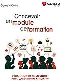 Concevoir un module de formation: Pédagogie et numérique : pour assurer en animant