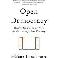 Open Democracy: Reinventing Popular Rule for the Twenty-First Century (English Edition)
