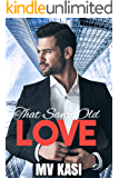 That Same Old Love: A Passionate Billionaire Office Romance