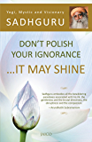 Don't Polish Your Ignorance …It May Shine