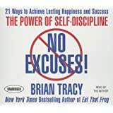 No Excuses!: The Power of Self-Discipline; 21 Ways to Achieve Lasting Happiness and Success (Your Coach in a Box)