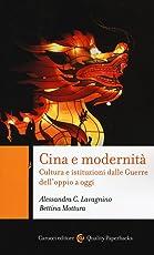 Cina e modernità. Cultura e istituzioni dalle Guerre dell'oppio a oggi