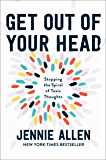 Get Out of Your Head: Stopping the Spiral of Toxic Thoughts (English Edition)