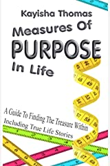Measures Of Purpose In Life: A Guide To Finding The Treasure Within Paperback