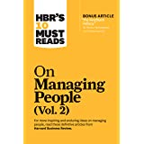 """HBR's 10 Must Reads on Managing People, Vol. 2 (with bonus article """"The Feedback Fallacy"""" by Marcus Buckingham and Ashley Goo"""