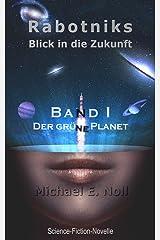 Rabotniks Blick in die Zukunft: Band 1 - Der grüne Planet Kindle Ausgabe
