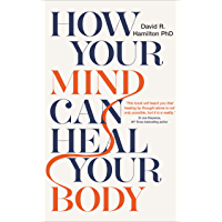 How Your Mind Can Heal Your Body: 10th-Anniversary Edition (English Edition)