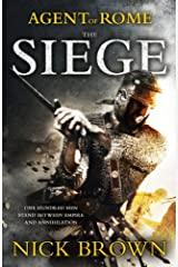 The Siege: Agent of Rome: Agent of Rome 1 Kindle Edition