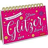 Der Alltag nervt? Streu Glitzer drauf! 2019: PostkartenKalender mit separatem Wochenkalendarium