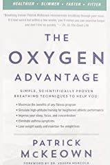 The Oxygen Advantage: Simple, Scientifically Proven Breathing Techniques to Help You Become Healthier, Slimmer, Faster, and Fitter Paperback