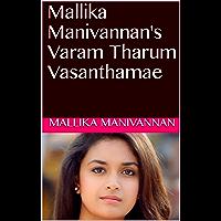 Mallika Manivannan's Varam Tharum Vasanthamae (Tamil Edition)