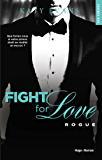 Fight For Love - tome 4 Rogue (NEW ROMANCE)