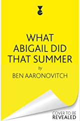 What Abigail Did That Summer: A Rivers Of London Novella Kindle Edition