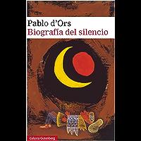 Biografía del silencio (Spanish Edition)