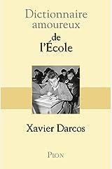 Dictionnaire amoureux de l'école (DICT AMOUREUX) Format Kindle
