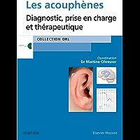 Les acouphènes: Diagnostic, prise en charge et thérapeutique (ORL)