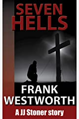 Seven Hells: A JJ Stoner story (The Stoner Series Book 7) Kindle Edition